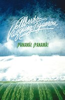 Alberto Vázquez-Figueroa: ¡Panamá! ¡Panamá!