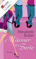 Henriette Kuhrt: Männer in Serie ★★★