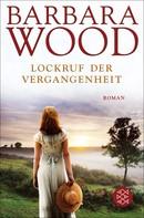 Barbara Wood: Lockruf der Vergangenheit ★★★★