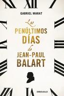 Gabriel Marat: Los penúltimos días de Jean Paul Balart