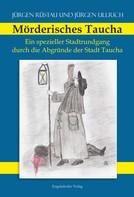 Jürgen Ullrich: Mörderisches Taucha