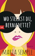 Maria Semple: Wo steckst du, Bernadette? ★★★★