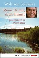 Wolf von Lojewski: Meine Heimat, deine Heimat ★★★★★