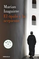 Marian Izaguirre: El ópalo y la serpiente