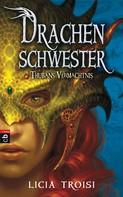 Licia Troisi: Drachenschwester - Thubans Vermächtnis ★★★★★