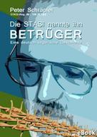 """Peter Schräpler: Die STASI nannte ihn """"Betrüger"""""""