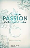 S. Quinn: Passion. Leidenschaftlich verliebt ★★★★