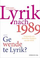 Sibylle Goepper: Lyrik nach 1989 – Gewendete Lyrik?