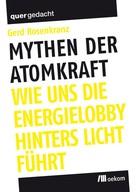 Gerd Rosenkranz: Mythen der Atomkraft