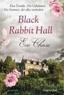 Eve Chase: Black Rabbit Hall - Eine Familie. Ein Geheimnis. Ein Sommer, der alles verändert. ★★★★★