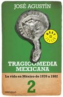 José Agustín: Tragicomedia mexicana 2 (Tragicomedia mexicana 2)