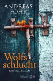 Wolfsschlucht - Kriminalroman