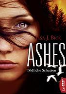 Ilsa J. Bick: Ashes - Tödliche Schatten ★★★★