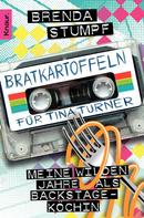 Brenda Stumpf: Bratkartoffeln für Tina Turner ★★★