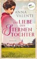 Anna Valenti: Die Liebe der Sternentochter - Band 2 ★★★★★