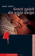 Rudi Kost: Grock spielt die erste Geige