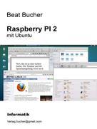 Beat Bucher: Raspberry PI 2 mit Ubuntu