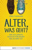 Jörg Thomann: Alter, was geht? ★★★★★