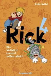 Rick 4 - Ein Vollidiot kommt selten allein!