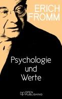 Erich Fromm: Psychologie und Werte