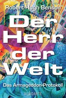 Robert Hugh Benson: Der Herr der Welt ★★★★