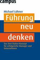 Michael Löhner: Führung neu denken