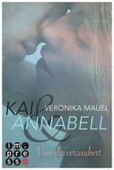 Veronika Mauel: Kai & Annabell 1: Von dir verzaubert ★★★★