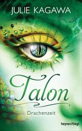Talon - Drachenzeit - Roman