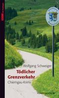 Wolfgang Schweiger: Tödlicher Grenzverkehr ★★★