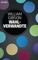 William Gibson: Wahlverwandte ★★★