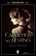Julia Ortega: Caprichos del destino
