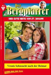 Der Bergpfarrer 1 - Heimatroman - Vronis Sehnsucht nach der Heimat