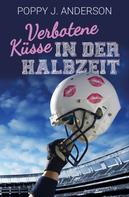 Poppy J. Anderson: Verbotene Küsse in der Halbzeit ★★★★★