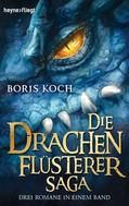 Boris Koch: Die Drachenflüsterer-Saga ★★★★★