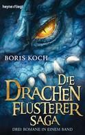 Boris Koch: Die Drachenflüsterer-Saga ★★★★