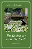 Elisabeth Dreisbach: Die Lasten der Frau Mechthild