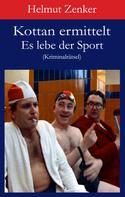 Helmut Zenker: Kottan ermittelt: Es lebe der Sport