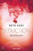 Beth Kery: Seduction 3. Berühre mich ★★★★