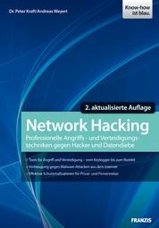 Network Hacking - Professionelle Angriffs- und Verteidigungstechniken gegen Hacker und Datendiebe