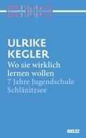 Ulrike Kegler: Wo sie wirklich lernen wollen