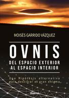 Moisés Garrido Vázquez: Ovnis, del espacio exterior al espacio interior