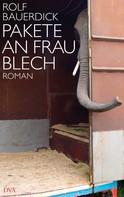 Rolf Bauerdick: Pakete an Frau Blech ★★★★★