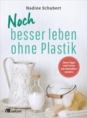 Noch besser leben ohne Plastik