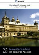 Ernesto Ballesteros Arranz: La arquitectura bajo los primeros Austrias