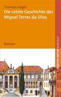 Thomas Vogel: Die letzte Geschichte des Miguel Torres da Silva