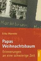 Erika Warneke: Papas Weihnachtsbaum