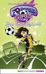 Fortuna Girls - Das Spiel beginnt! - Band 1