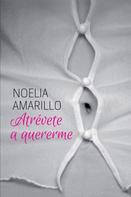 Noelia Amarillo: Atrévete a quererme