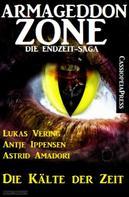 Lukas Vering: Armageddon Zone: Die Kälte der Zeit