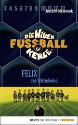 Die Wilden Fußballkerle - Band 2 - Felix, der Wirbelwind